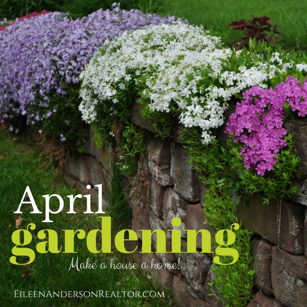 Things to do in April for your gardens. April Gardening to do checklist, home staging, real estate home sale